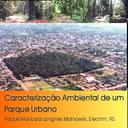 Caracterização Ambiental de um Parque Urbano (Parque Municipal Longines Malinowski, Erechim, RS.)