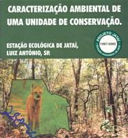 Caracterização Ambiental de uma Unidade de Conservação: Estação Ecológica de Jataí, Luiz Antônio, SP.