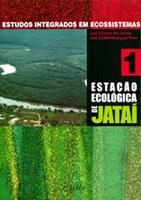 Estudos Integrados em Ecossistema - Estação Ecológica de Jataí - Volume I