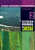 Estudos Integrados em Ecossistema - Estação Ecológica de Jataí - Volume II