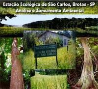ESTAÇÃO ECOLÓGICA DE SÃO CARLOS, BROTAS, SP. ANÁLISE E ZONEAMENTO AMBIENTAL