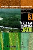 Estudos Integrados em Ecossistema - Estação Ecológica de Jataí - Volume III