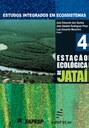 Estudos Integrados em Ecossistema - Estação Ecológica de Jataí - Volume IV