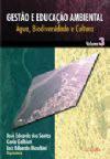 Gestão e Educação Ambiental - Água, Biodiversidade e Cultura - Volume 3