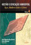 Gestão e Educação Ambiental - Água, Biodiversidade e Cultura - Volume 4